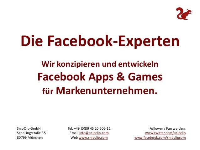 Die Facebook-Experten<br />Wir konzipieren und entwickeln<br />Facebook Apps & Games<br />für Markenunternehmen.<br />Foll...