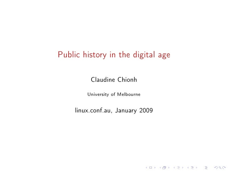 Public history in the digital age            Claudine Chionh           University of Melbourne        linux.conf.au, Janua...