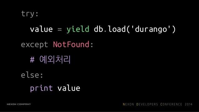 • 직관적 코드 • 오픈소스 커뮤니티 • gevent  파이썬