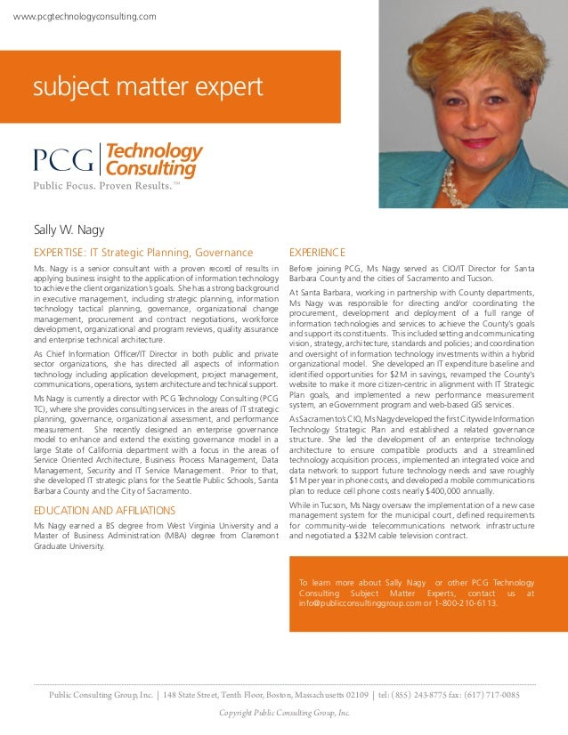 www.pcgtechnologyconsulting.com    subject matter expert    Sally W. Nagy    EXPERTISE: IT Strategic Planning, Governance ...