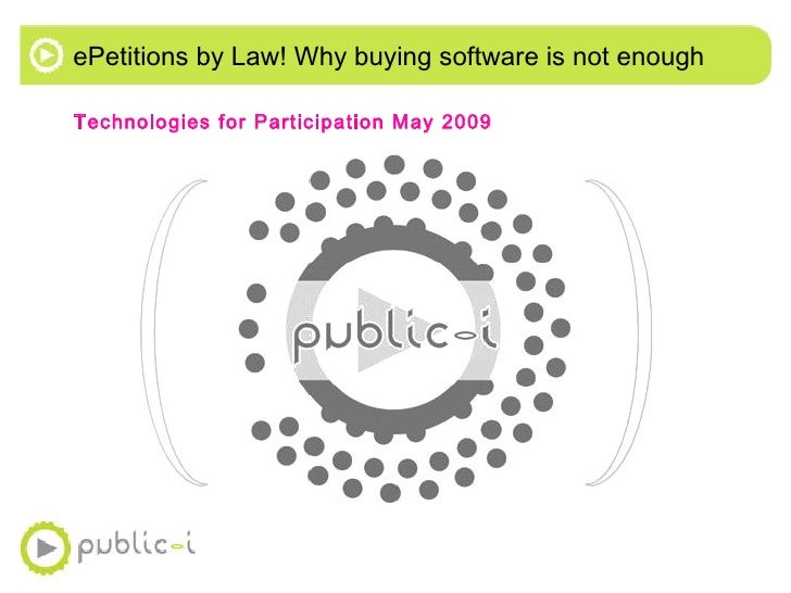 ePetitions by Law! Why buying software is not enough <ul><li>Technologies for Participation May 2009 </li></ul>