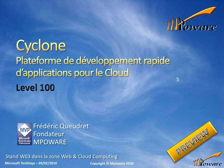 CyclonePlateforme de développement rapide d'applications pour le Cloud<br />Level 100<br />Frédéric Queudret<br />Fondateu...