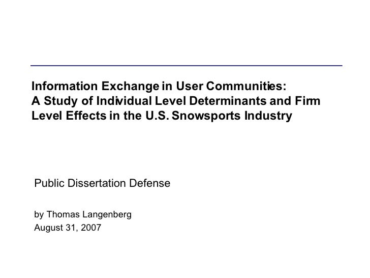 Information Exchange in User Communities: A Study of Individual Level Determinants and Firm Level Effects in the U.S. Snow...