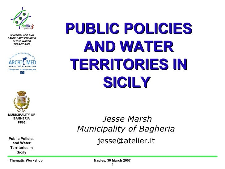 PUBLIC POLICIES AND WATER TERRITORIES IN SICILY  Jesse Marsh Municipality of Bagheria  jesse@atelier.it