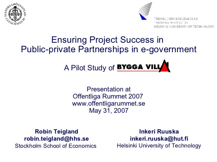Ensuring Project Success in  Public-private Partnerships in e-government A Pilot Study of Bygga Villa Presentation at Offe...