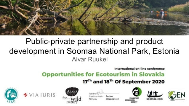 Public-private partnership and product development in Soomaa National Park, Estonia Aivar Ruukel