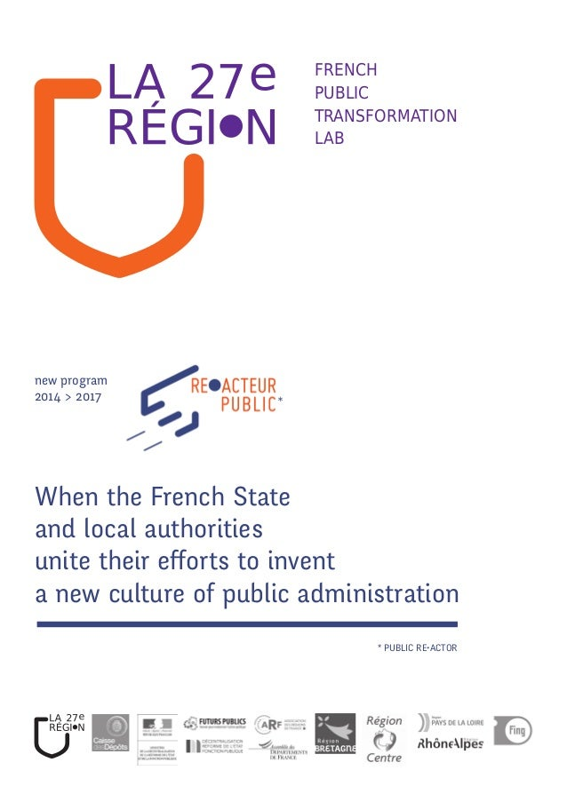 When the French State and local authorities unite their efforts to invent a new culture of public administration French pu...