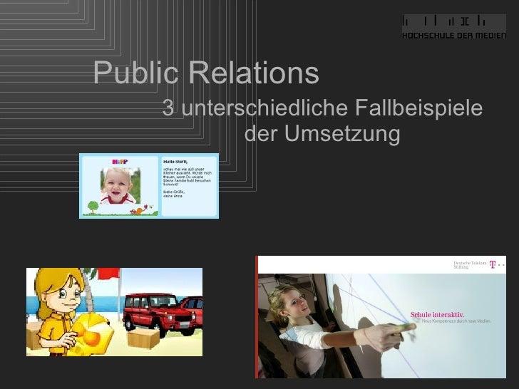 Public Relations 3 unterschiedliche Fallbeispiele der Umsetzung