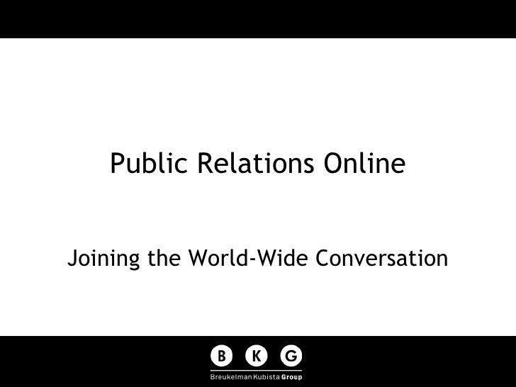 Public Relations Online Joining the World-Wide Conversation