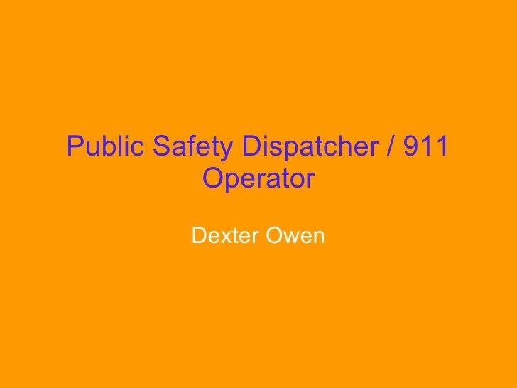 Public Safety Dispatcher / 911 Operator Dexter Owen