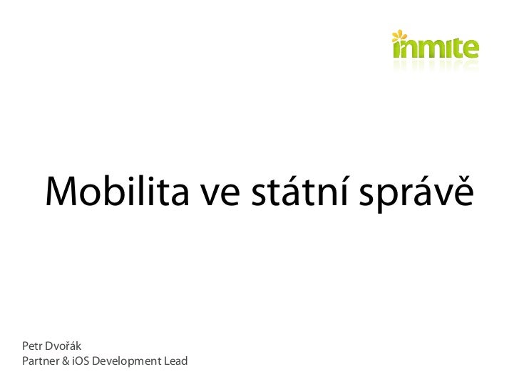 Mobilita ve státní správěPetr DvořákPartner & iOS Development Lead