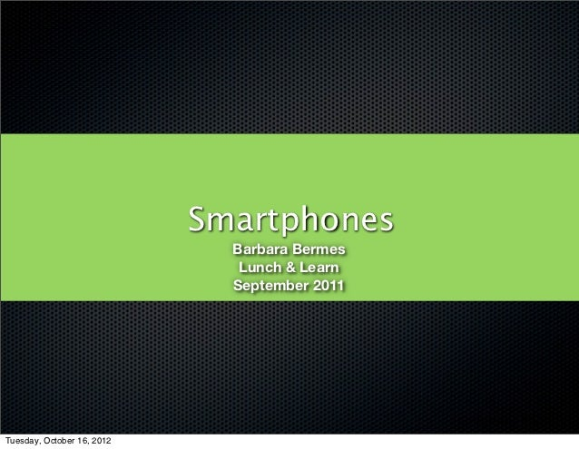 Smartphones                              Barbara Bermes                               Lunch & Learn                       ...