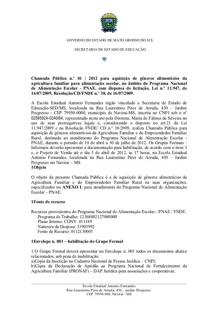 GOVERNO DO ESTADO DE MATO GROSSO DO SUL                         SECRETARIA DE ESTADO DE EDUCAÇÃOChamada Pública n.º 01 / 2...