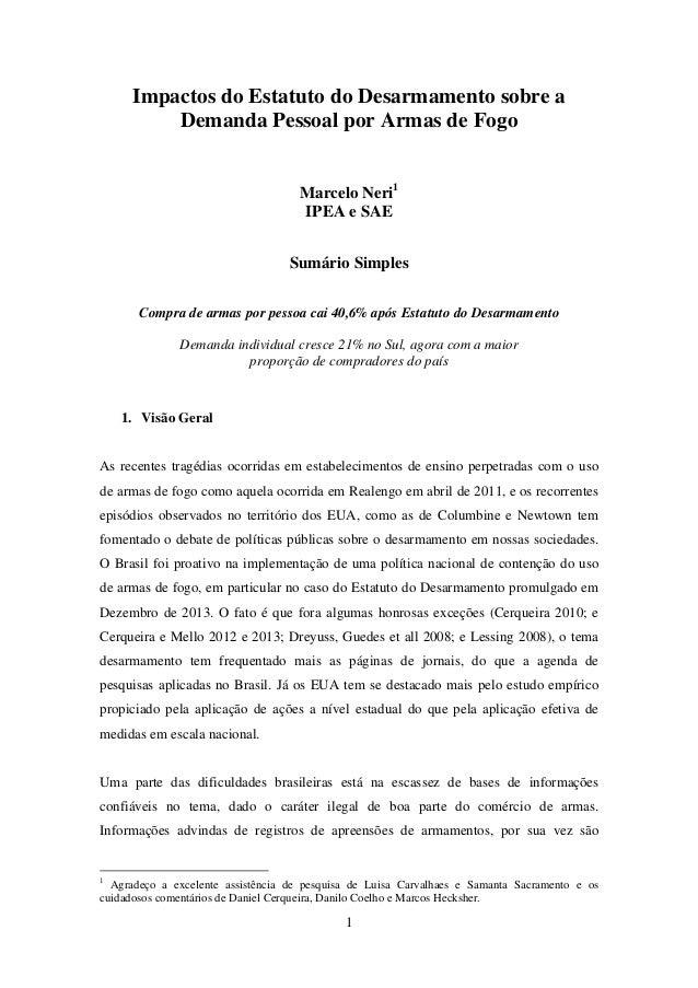 1 Impactos do Estatuto do Desarmamento sobre a Demanda Pessoal por Armas de Fogo Marcelo Neri1 IPEA e SAE Sumário Simples ...