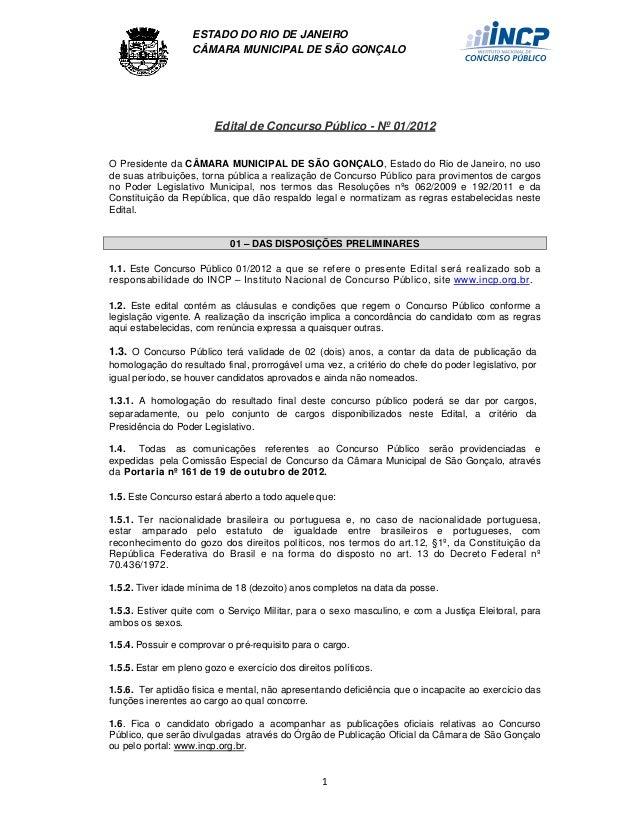 ESTADO DO RIO DE JANEIROCÂMARA MUNICIPAL DE SÃO GONÇALO1Edital de Concurso Público - Nº 01/2012O Presidente da CÂMARA MUNI...