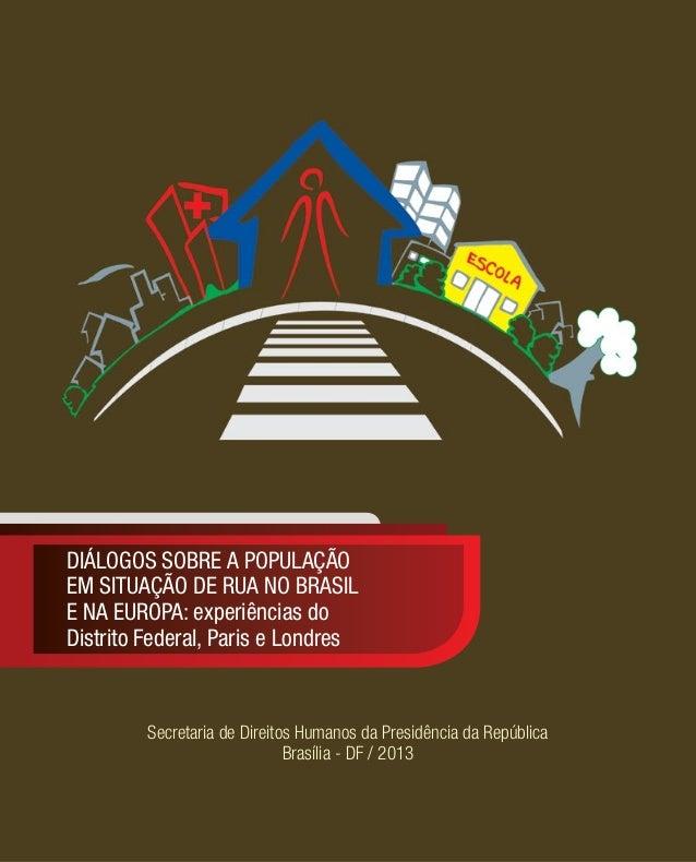 Diálogos sobre a população em situação de rua no Brasil e na Europa: experiências do Distrito Federal, Paris e Londres  Se...