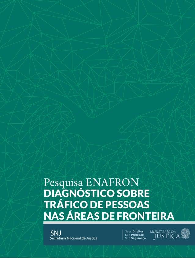 Pesquisa ENAFRON DIAGNÓSTICO SOBRE TRÁFICO DE PESSOAS NAS ÁREAS DE FRONTEIRA