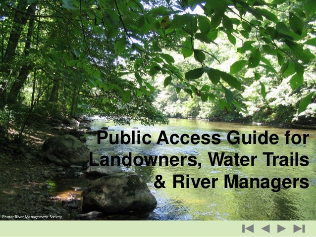 Public Access Guide for Landowners, Water Trails & River Managers Photo: River Management Society