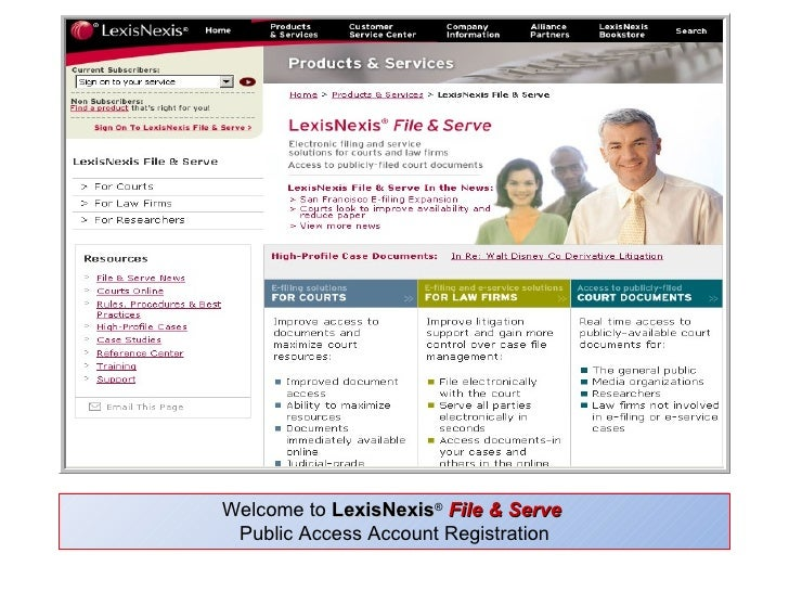 Welcome to  LexisNexis ®   File & Serve   Public Access Account Registration