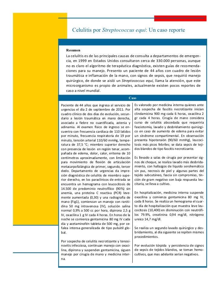 Celulitis por Streptococcus equi: Un caso reporte   Resumen   La celulitis es de las principales causas de consulta a depa...