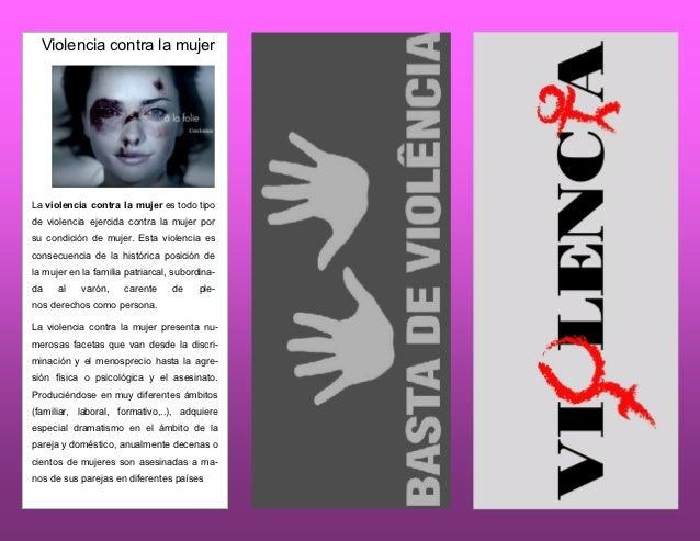 Violencia contra la mujerLa violencia contra la mujer es todo tipode violencia ejercida contra la mujer porsu condición de...