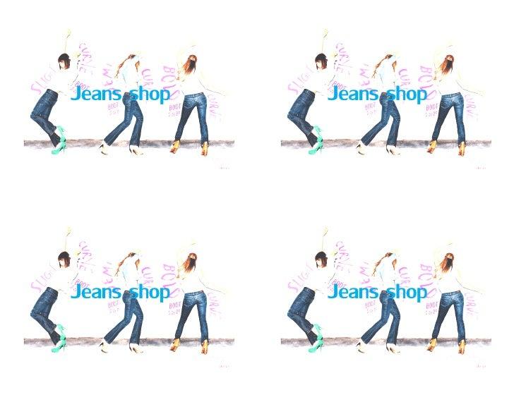 Jeans shop                        Jeans shopDirección del trabajo principal   Dirección del trabajo principalLínea 2 de di...