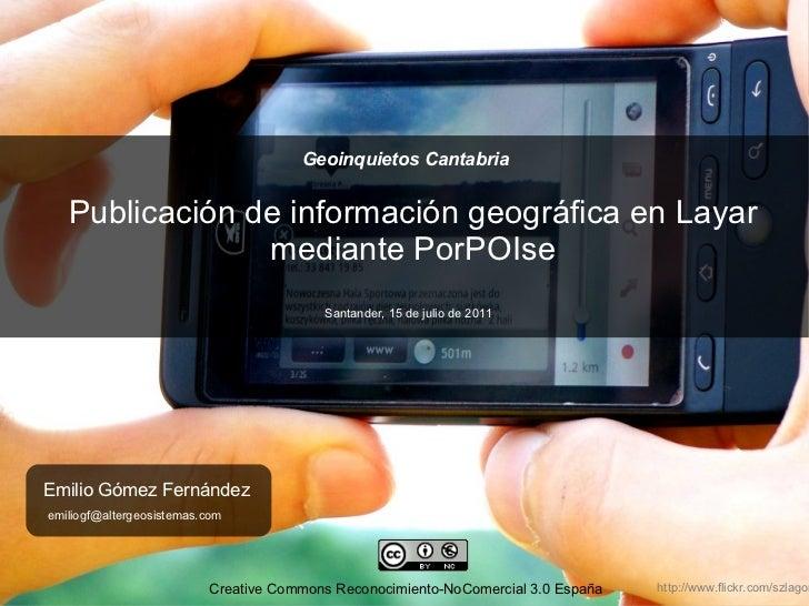 Geoinquietos Cantabria   Publicación de información geográfica en Layar                mediante PorPOIse                  ...