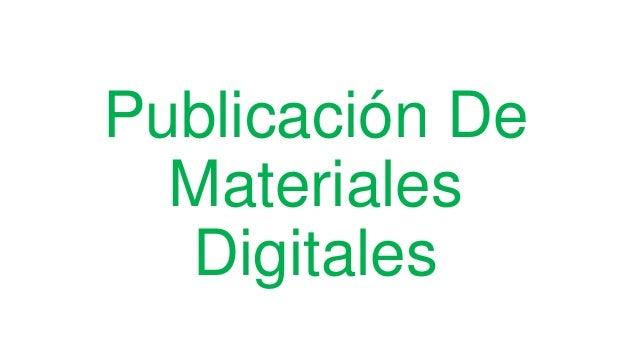 Publicación De  Materiales  Digitales