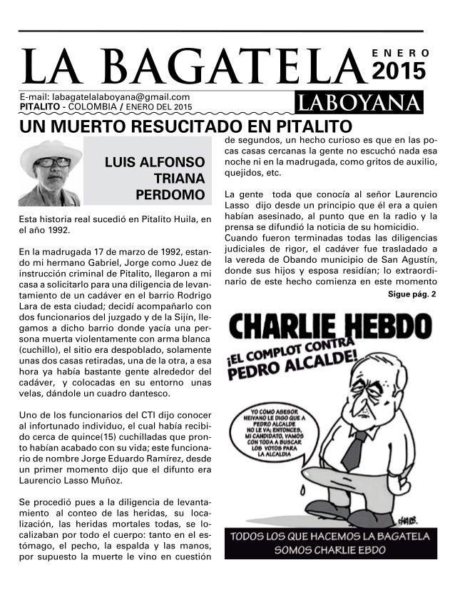 LA BAGAT E LA i233?     E-mail:  labagate| a|aboyana@gmai| .com PITALITO - COLOMBIA I ENERO DEL 2015  LAB OYAN A  UN MUERT...