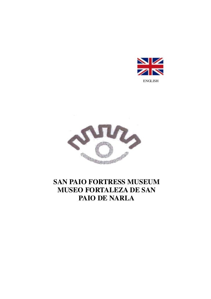 ENGLISHSAN PAIO FORTRESS MUSEUM MUSEO FORTALEZA DE SAN      PAIO DE NARLA