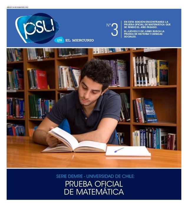 Prueba oficial de Matemática Serie Demre - Universidad de chile: JUEVES 14 DE junio DE 2012 En esta edición encontrarás la...