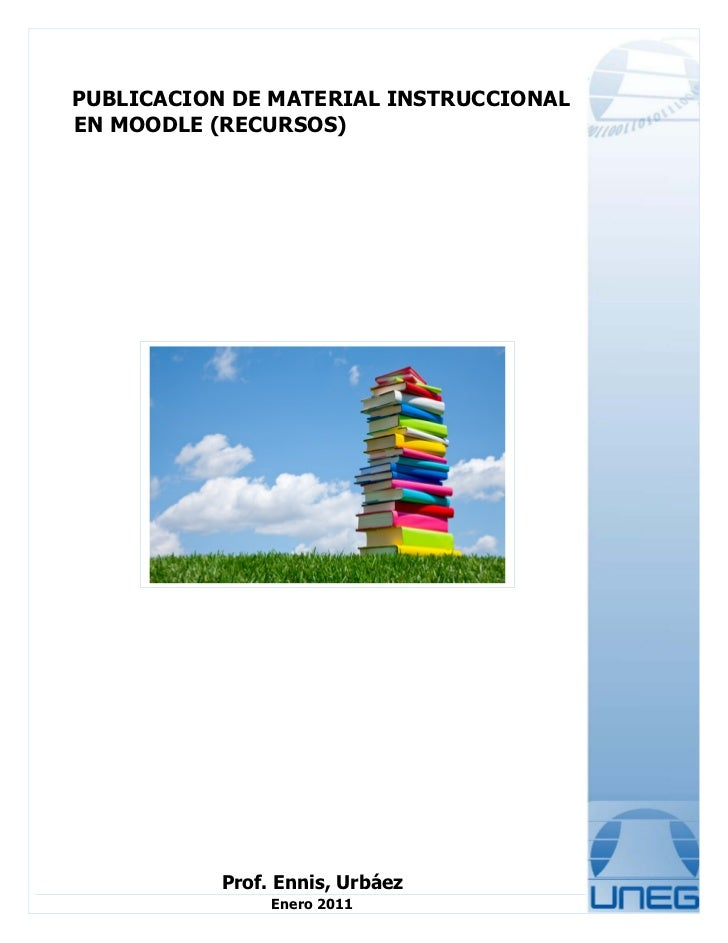 PUBLICACION DE MATERIAL INSTRUCCIONALEN MOODLE (RECURSOS)           Prof. Ennis, Urbáez                Enero 2011