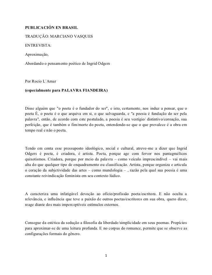 PUBLICACIÓN EN BRASILTRADUÇÃO: MARCIANO VASQUESENTREVISTA:Aproximação,Abordando o pensamento poético de Ingrid OdgersPor R...