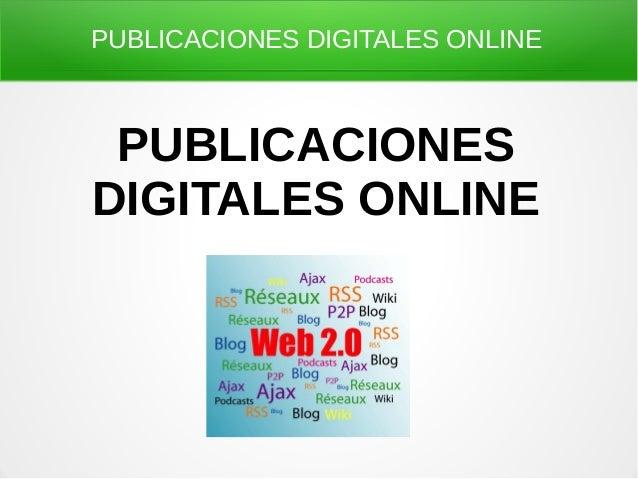 PUBLICACIONES DIGITALES ONLINE PUBLICACIONESDIGITALES ONLINE