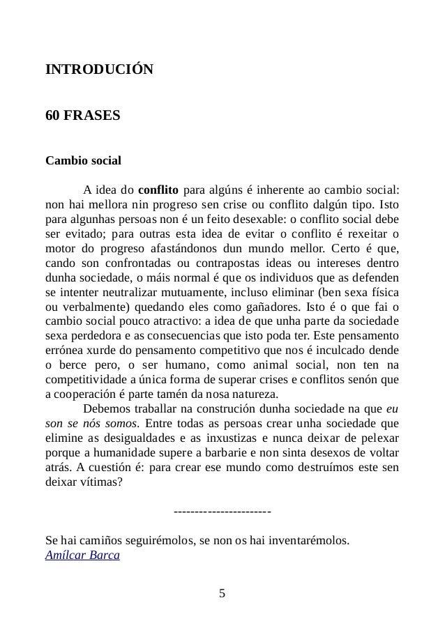 INTRODUCIÓN 60 FRASES Cambio social A idea do conflito para algúns é inherente ao cambio social: non hai mellora nin progr...