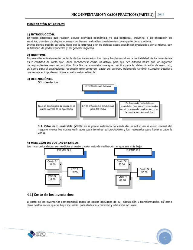 NIC 2-INVENTARIOS Y CASOS PRACTICOS (PARTE 1) 2013 1 PUBLICACIÓN N° 2013-23 1) INTRODUCCIÓN. En todas empresas que realice...