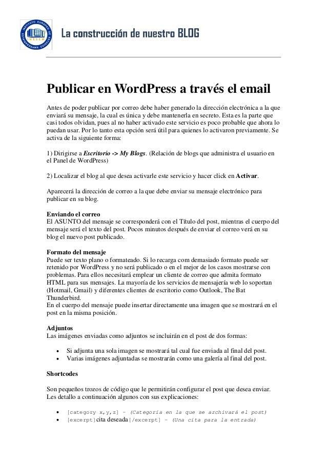 Publicar en WordPress a través el emailAntes de poder publicar por correo debe haber generado la dirección electrónica a l...