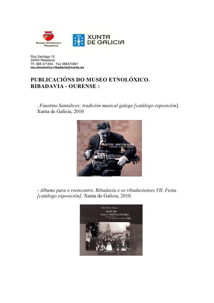 Rúa Santiago 1032400 RibadaviaTlf. 988 471843 Fax 988470961mu.etnoloxico.ribadavia@xunta.esPUBLICACIÓNS DO MUSEO ETNOLÓXIC...