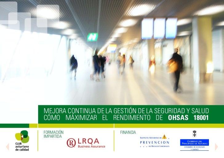 MEJORA CONTINUA DE LA GESTIÓN DE LA SEGURIDAD Y SALUDCÓMO MÁXIMIZAR EL RENDIMIENTO DE OHSAS 18001FORMACIÓN               F...
