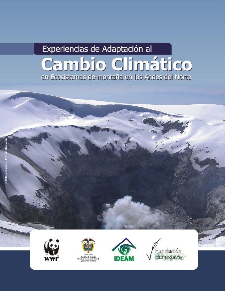 Experiencias de Adaptación alCambio Climáticoen Ecosistemas de montaña en los Andes del Norte              Memorias del Ta...