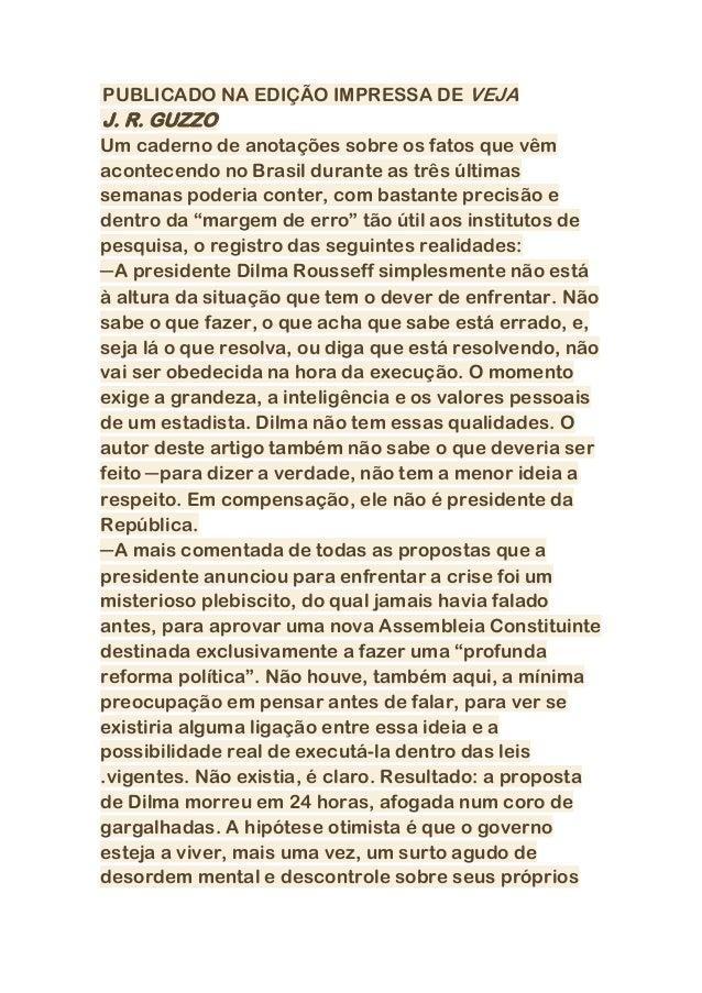 PUBLICADO NA EDIÇÃO IMPRESSA DE VEJA J. R. GUZZO Um caderno de anotações sobre os fatos que vêm acontecendo no Brasil dura...