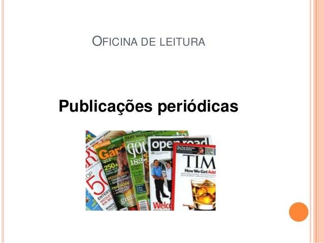 OFICINA DE LEITURA  Publicações periódicas
