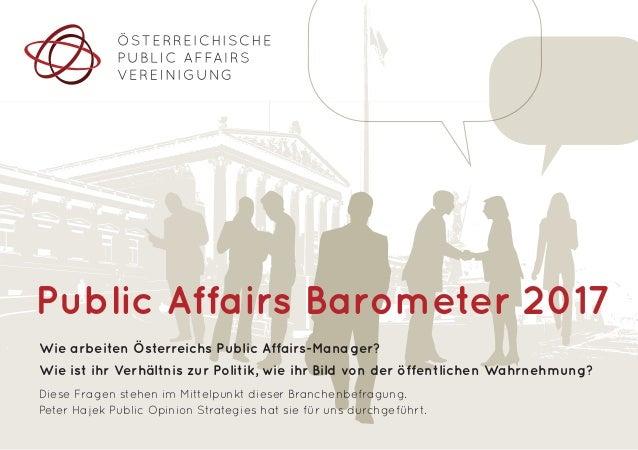 Wie arbeiten Österreichs Public Affairs-Manager? Wie ist ihr Verhältnis zur Politik, wie ihr Bild von der öffentlichen Wah...