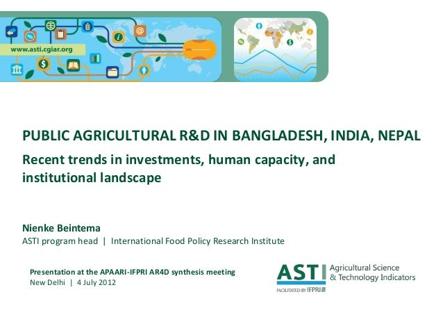 PUBLIC AGRICULTURAL R&D IN BANGLADESH, INDIA, NEPALRecent trends in investments, human capacity, andinstitutional landscap...