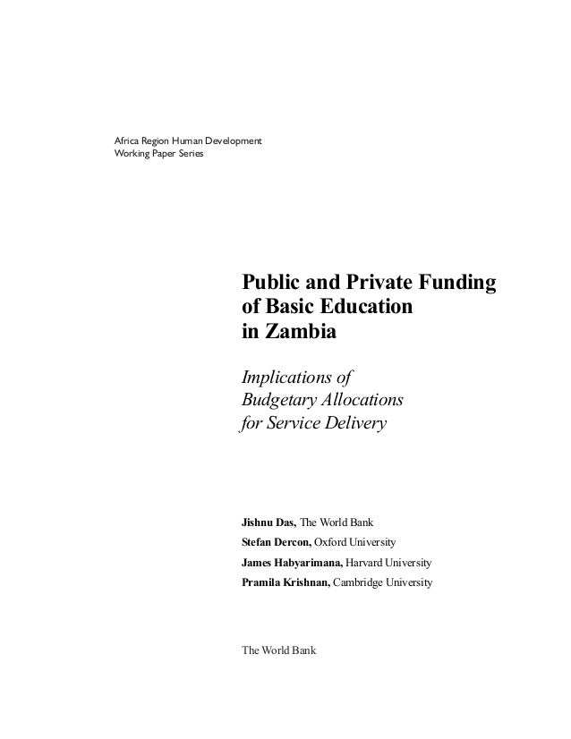 Public and Private Funding of Basic Education in Zambia Implications of Budgetary Allocations for Service Delivery Jishnu ...