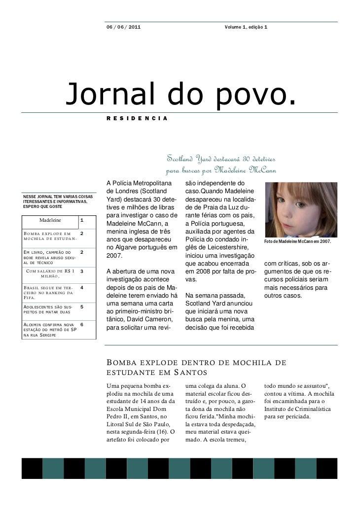 06 / 06 / 2011                               Volume 1, edição 1                             Jornal do povo.               ...
