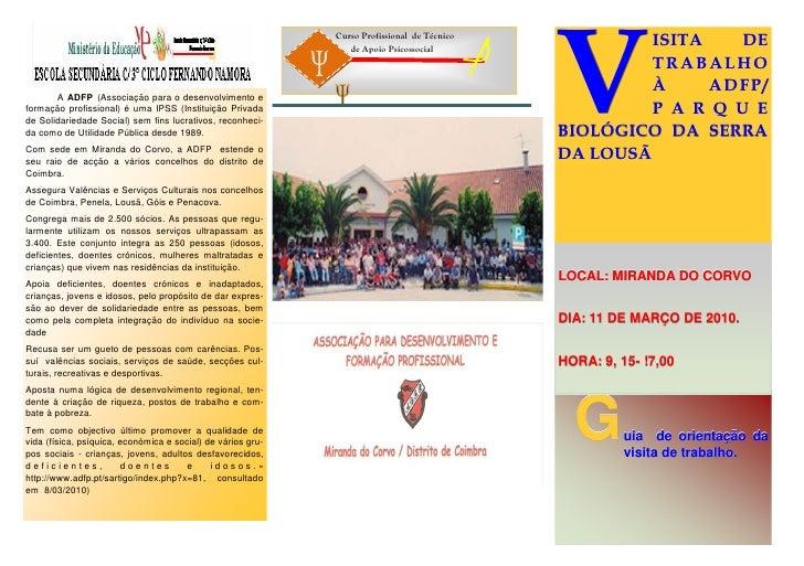 A ADFP (Associação para o desenvolvimento e formação profissional) é uma IPSS (Instituição Privada de Solidariedade Social...