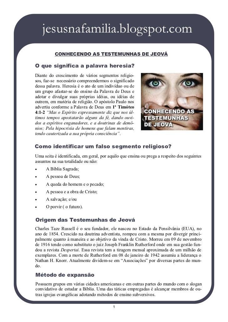 jesusnafamilia.blogspot.com          CONHECENDO AS TESTEMUNHAS DE JEOVÁO que significa a palavra heresia?Diante do crescim...