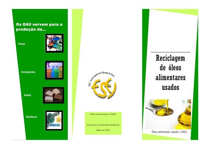 Os OAU servem para a produção de...   Tintas                                                               Reciclagem   De...