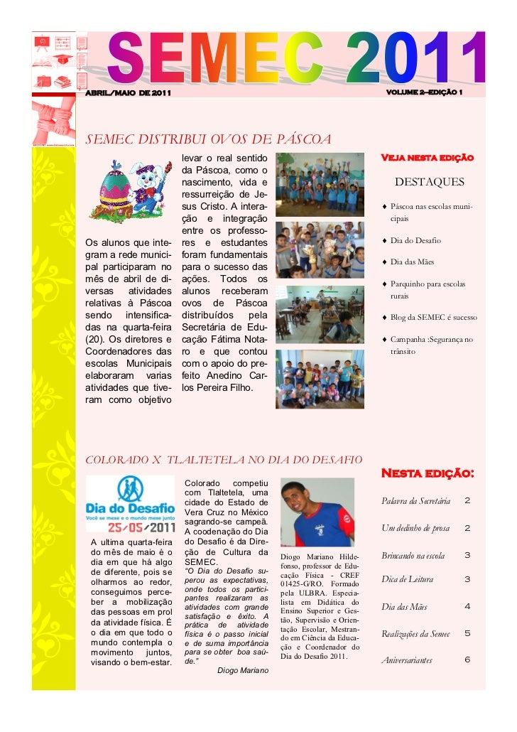 ABRIL/MAIO DE 2011                                                               VOLUME 2—EDIÇÃO 1SEMEC DISTRIBUI OVOS DE ...